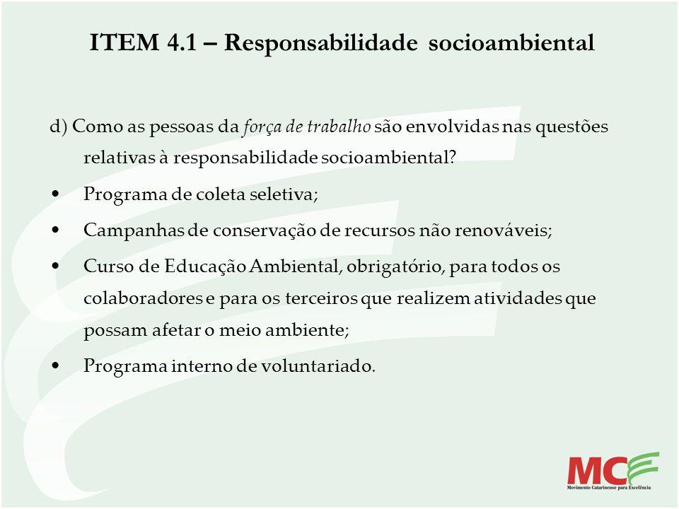 d) Como as pessoas da força de trabalho são envolvidas nas questões relativas à responsabilidade socioambiental? Programa de coleta seletiva; Campanha