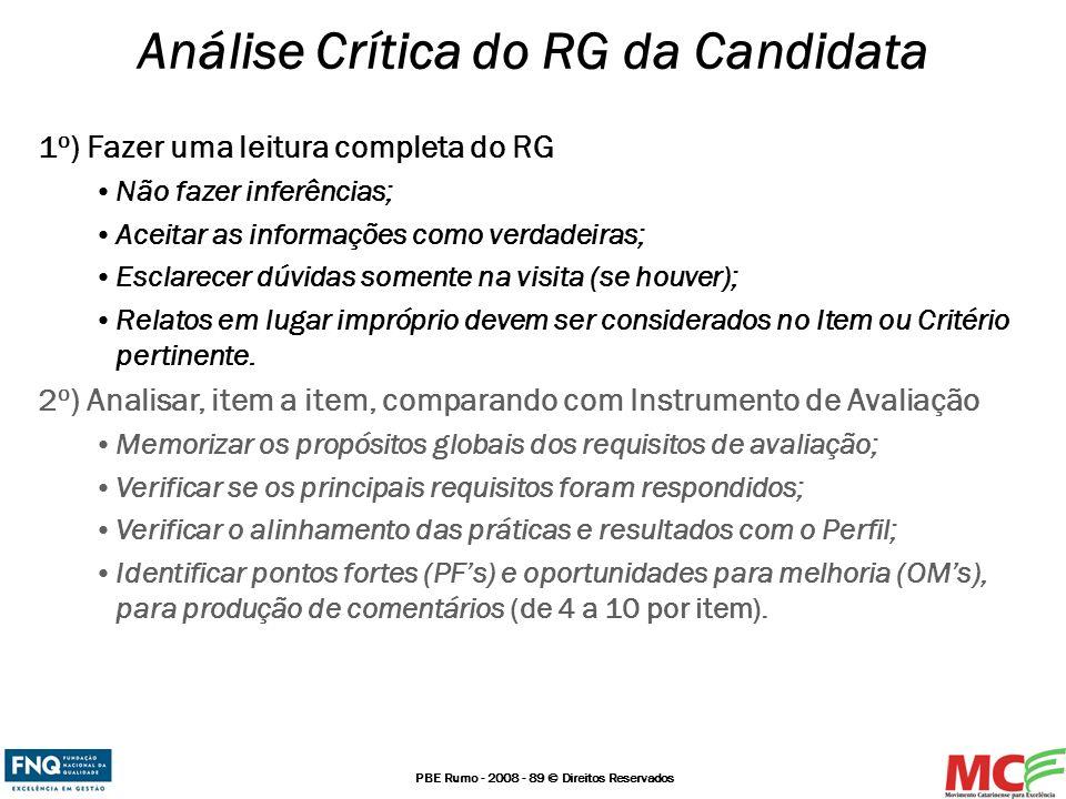PBE Rumo - 2008 - 89 © Direitos Reservados Análise Crítica do RG da Candidata 1 o ) Fazer uma leitura completa do RG Não fazer inferências; Aceitar as