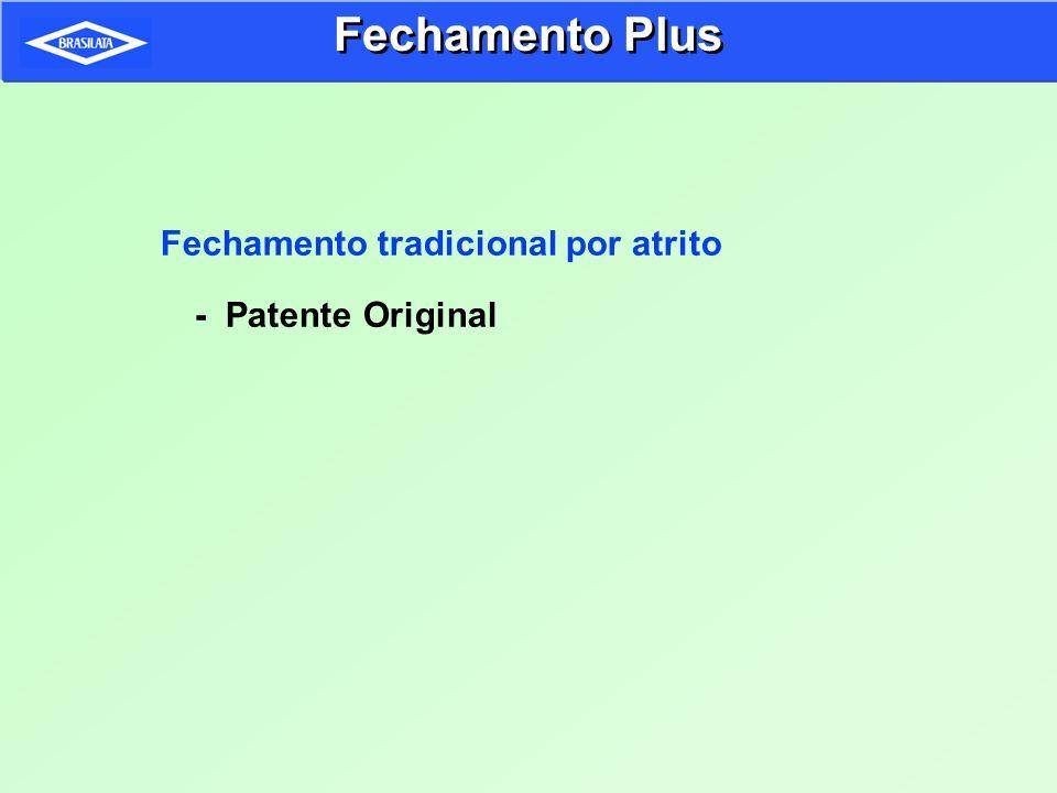 Fechamento tradicional por atrito - Patente Original Fechamento Plus