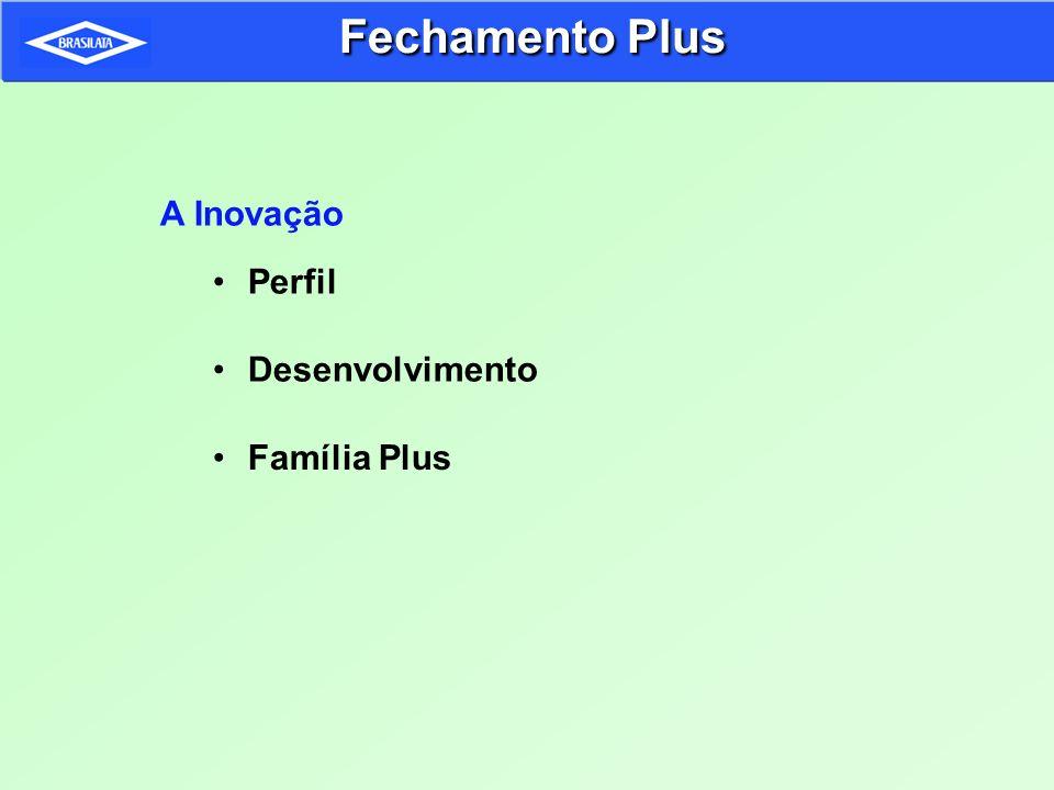 A Inovação Perfil Desenvolvimento Família Plus Fechamento Plus