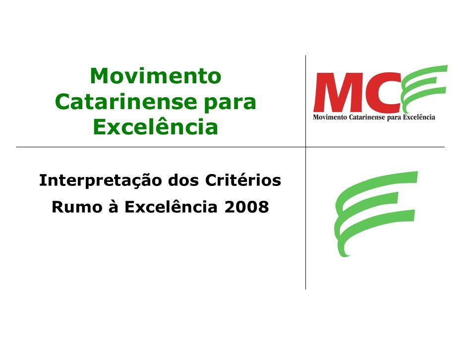 Interpretação dos Critérios Rumo à Excelência 2008 Movimento Catarinense para Excelência