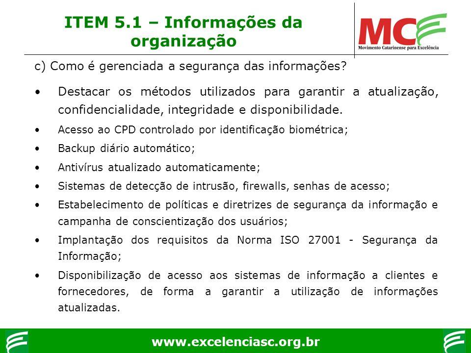 www.excelenciasc.org.br c) Como é gerenciada a segurança das informações? Destacar os métodos utilizados para garantir a atualização, confidencialidad