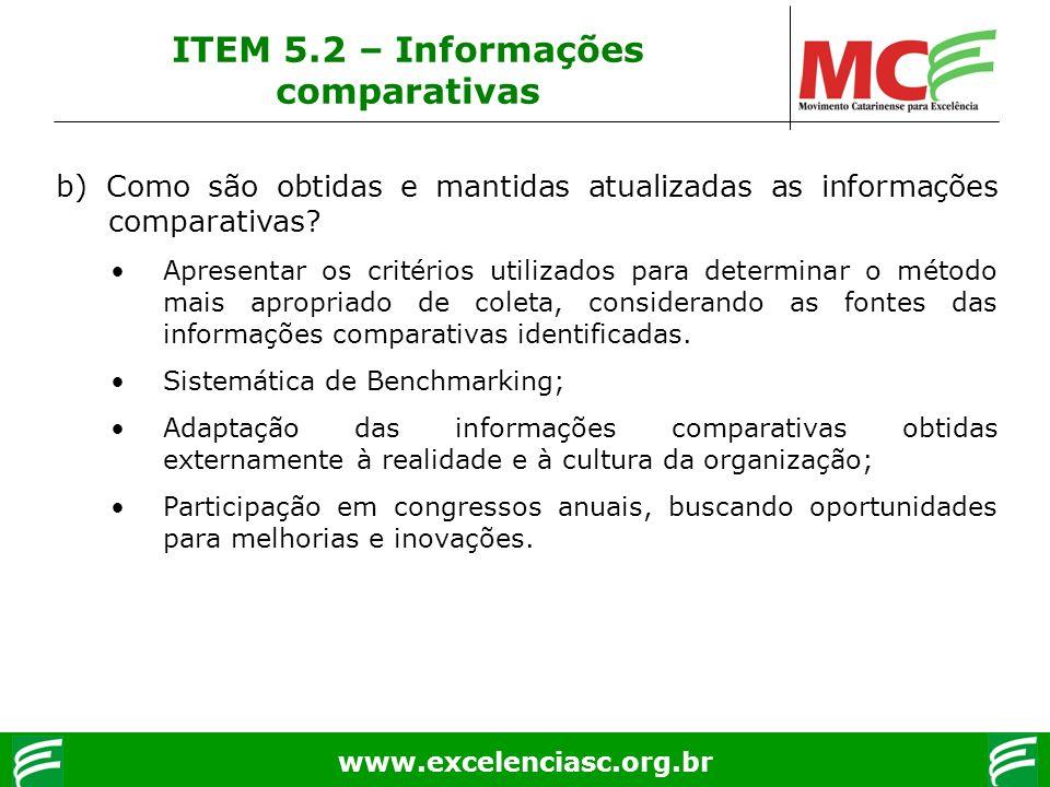 www.excelenciasc.org.br b) Como são obtidas e mantidas atualizadas as informações comparativas? Apresentar os critérios utilizados para determinar o m