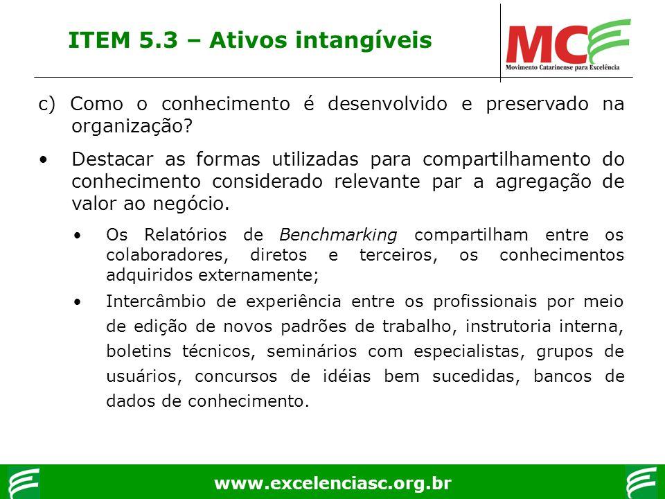 www.excelenciasc.org.br c) Como o conhecimento é desenvolvido e preservado na organização? Destacar as formas utilizadas para compartilhamento do conh
