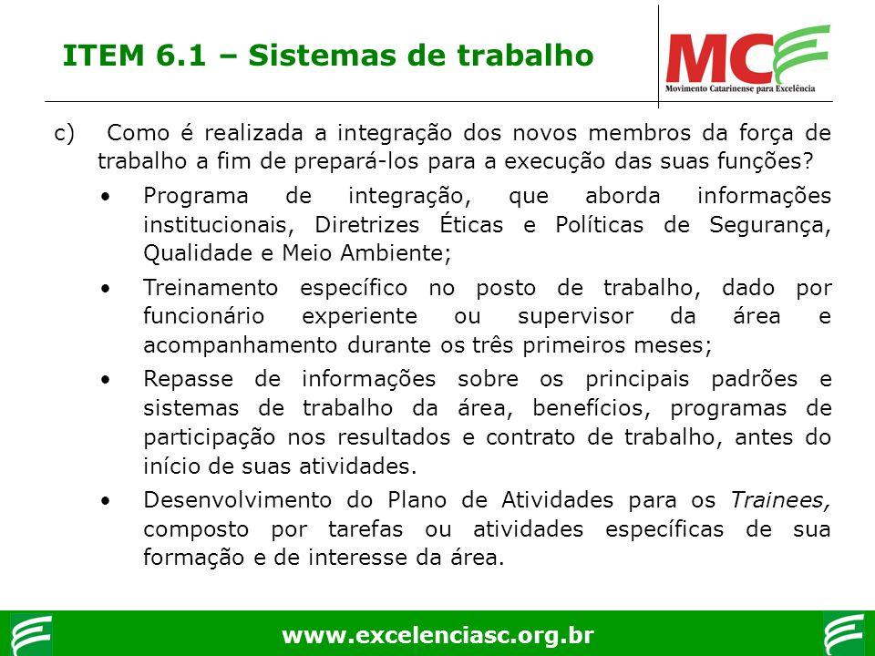 www.excelenciasc.org.br c) Como é realizada a integração dos novos membros da força de trabalho a fim de prepará-los para a execução das suas funções?