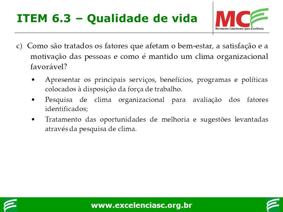www.excelenciasc.org.br c) Como são tratados os fatores que afetam o bem-estar, a satisfação e a motivação das pessoas e como é mantido um clima organ