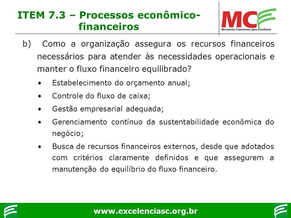www.excelenciasc.org.br b) Como a organização assegura os recursos financeiros necessários para atender às necessidades operacionais e manter o fluxo