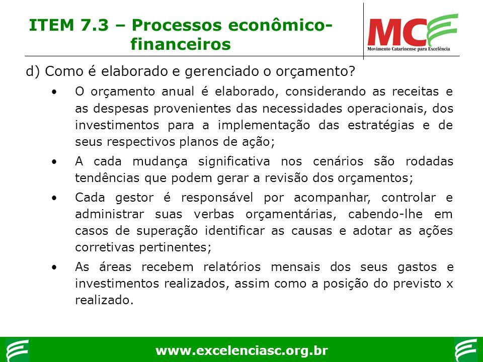 www.excelenciasc.org.br d) Como é elaborado e gerenciado o orçamento? O orçamento anual é elaborado, considerando as receitas e as despesas provenient