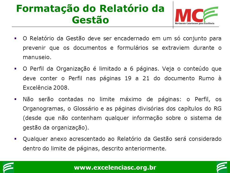 www.excelenciasc.org.br O Relatório da Gestão deve ser encadernado em um só conjunto para prevenir que os documentos e formulários se extraviem durant