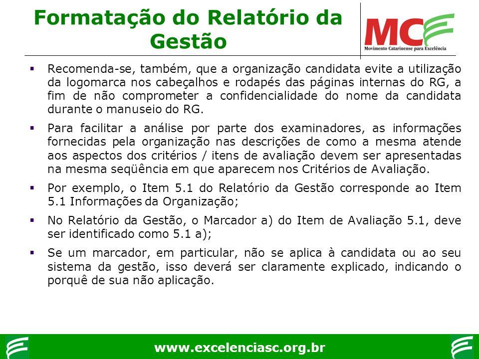www.excelenciasc.org.br Recomenda-se, também, que a organização candidata evite a utilização da logomarca nos cabeçalhos e rodapés das páginas interna