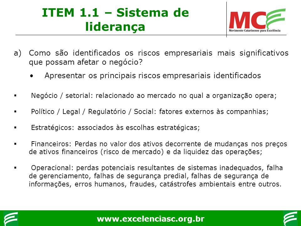 www.excelenciasc.org.br ITEM 1.1 – Sistema de liderança a)Como são identificados os riscos empresariais mais significativos que possam afetar o negóci