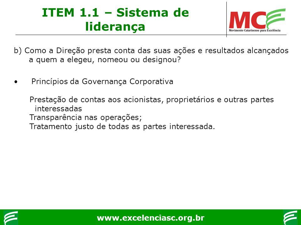 www.excelenciasc.org.br ITEM 1.1 – Sistema de liderança b) Como a Direção presta conta das suas ações e resultados alcançados a quem a elegeu, nomeou