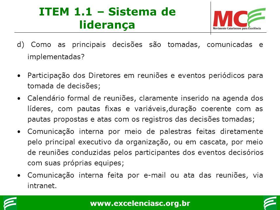 www.excelenciasc.org.br d) Como as principais decisões são tomadas, comunicadas e implementadas? Participação dos Diretores em reuniões e eventos peri