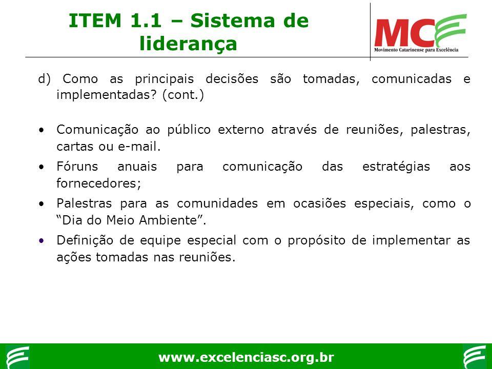 www.excelenciasc.org.br d) Como as principais decisões são tomadas, comunicadas e implementadas? (cont.) Comunicação ao público externo através de reu