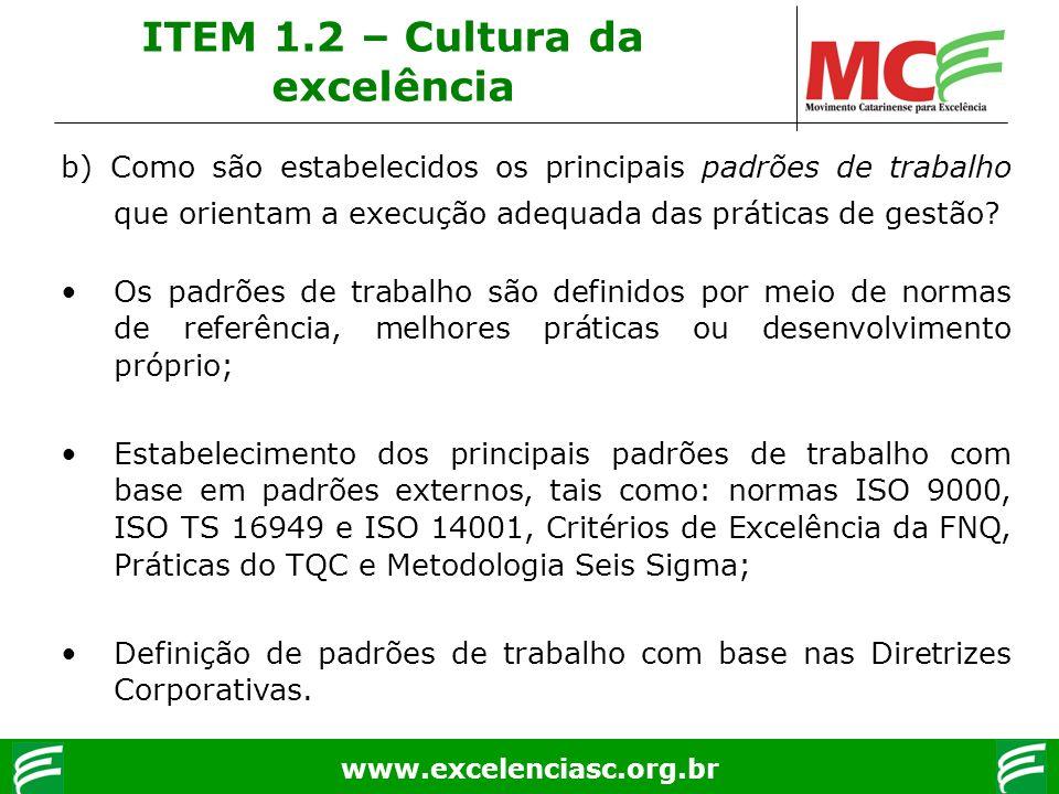 www.excelenciasc.org.br b) Como são estabelecidos os principais padrões de trabalho que orientam a execução adequada das práticas de gestão? Os padrõe
