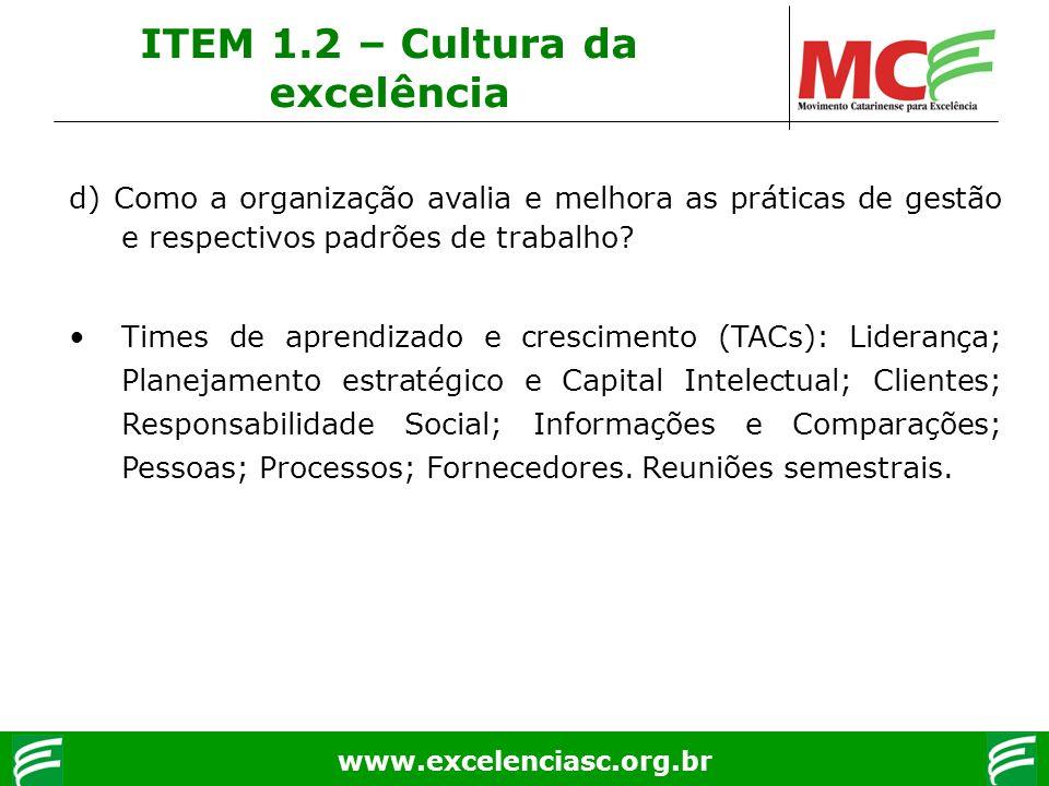 www.excelenciasc.org.br d) Como a organização avalia e melhora as práticas de gestão e respectivos padrões de trabalho? Times de aprendizado e crescim