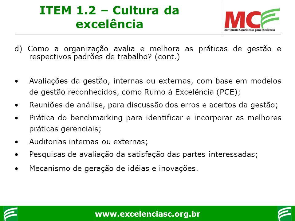 www.excelenciasc.org.br d) Como a organização avalia e melhora as práticas de gestão e respectivos padrões de trabalho? (cont.) Avaliações da gestão,