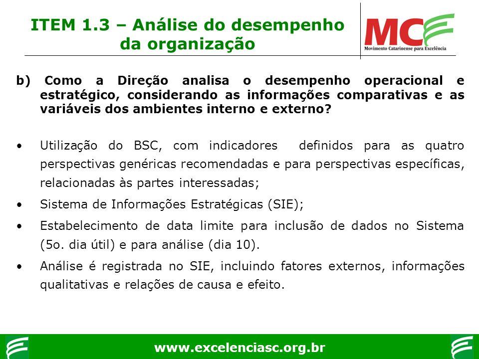 www.excelenciasc.org.br b) Como a Direção analisa o desempenho operacional e estratégico, considerando as informações comparativas e as variáveis dos