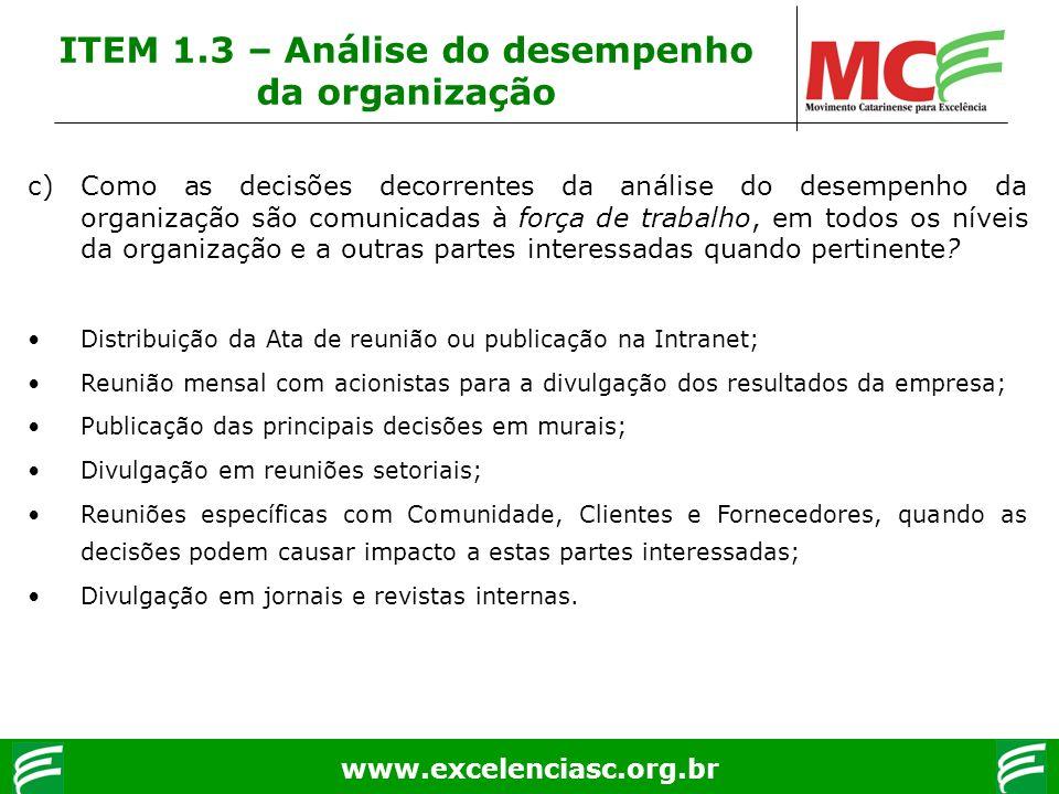 www.excelenciasc.org.br c) Como as decisões decorrentes da análise do desempenho da organização são comunicadas à força de trabalho, em todos os nívei