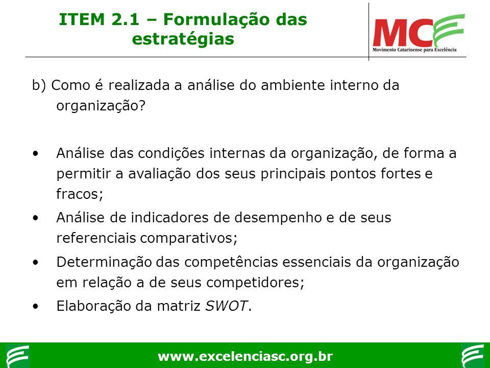 www.excelenciasc.org.br b) Como é realizada a análise do ambiente interno da organização? Análise das condições internas da organização, de forma a pe