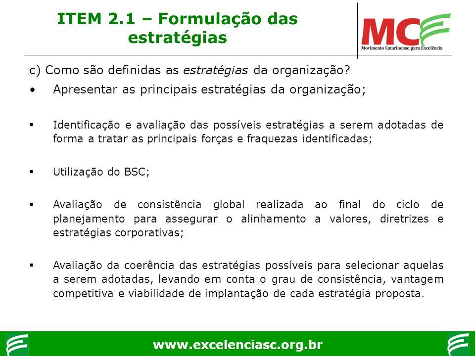 www.excelenciasc.org.br c) Como são definidas as estratégias da organização? Apresentar as principais estratégias da organização; Identificação e aval