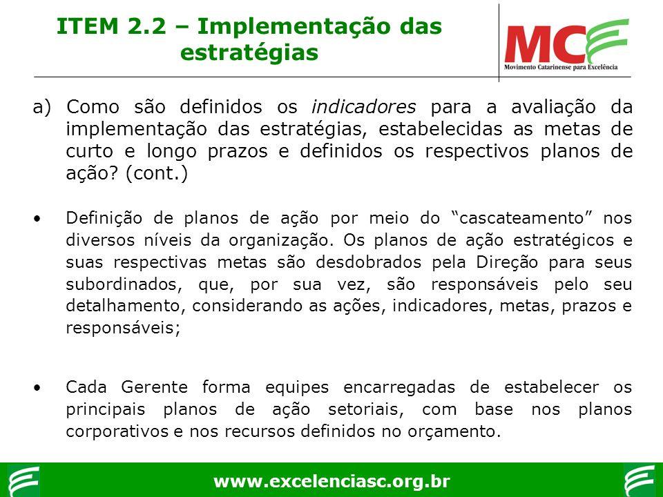 www.excelenciasc.org.br a) Como são definidos os indicadores para a avaliação da implementação das estratégias, estabelecidas as metas de curto e long
