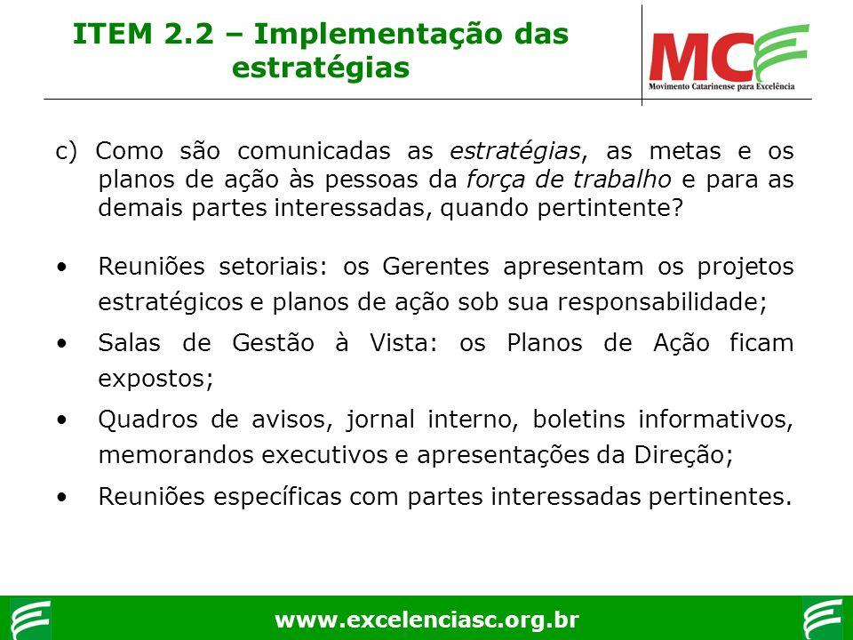 www.excelenciasc.org.br c) Como são comunicadas as estratégias, as metas e os planos de ação às pessoas da força de trabalho e para as demais partes i