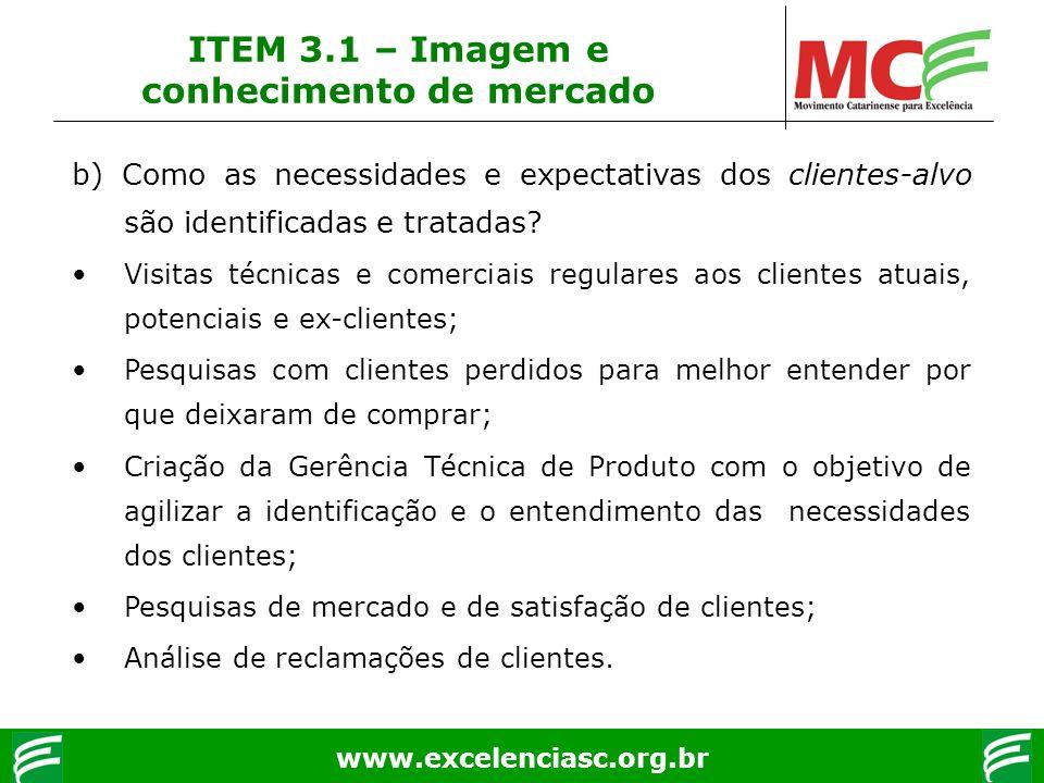 www.excelenciasc.org.br b) Como as necessidades e expectativas dos clientes-alvo são identificadas e tratadas? Visitas técnicas e comerciais regulares