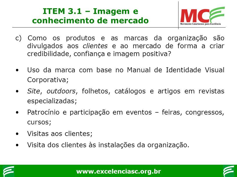 www.excelenciasc.org.br c) Como os produtos e as marcas da organização são divulgados aos clientes e ao mercado de forma a criar credibilidade, confia