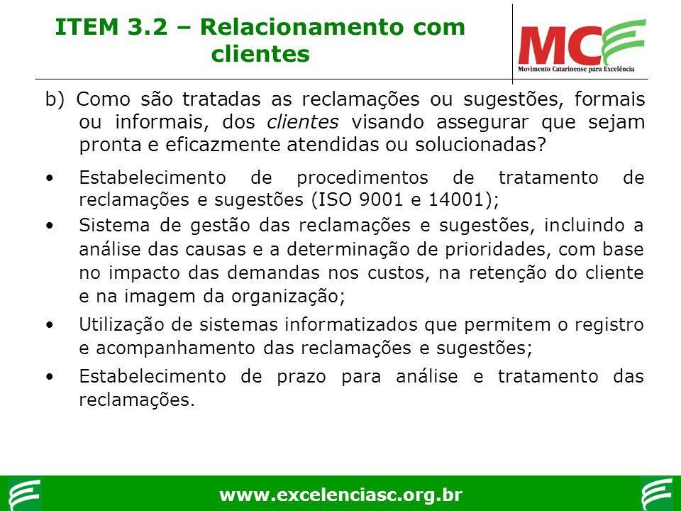 www.excelenciasc.org.br b) Como são tratadas as reclamações ou sugestões, formais ou informais, dos clientes visando assegurar que sejam pronta e efic