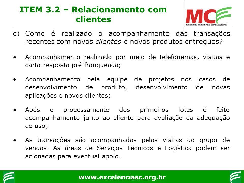 www.excelenciasc.org.br c)Como é realizado o acompanhamento das transações recentes com novos clientes e novos produtos entregues? Acompanhamento real