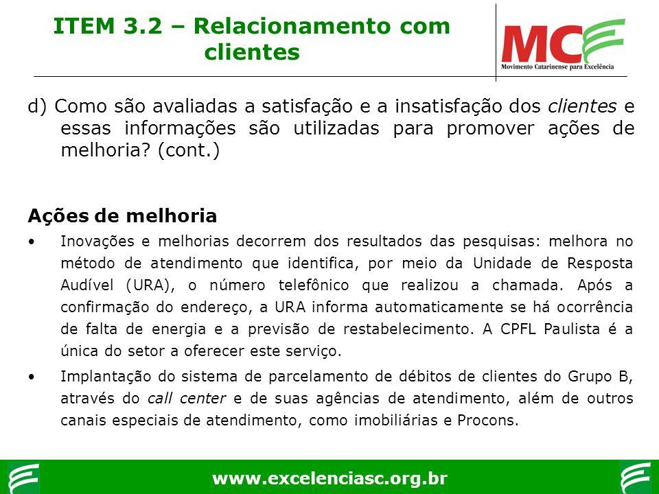 www.excelenciasc.org.br d) Como são avaliadas a satisfação e a insatisfação dos clientes e essas informações são utilizadas para promover ações de mel