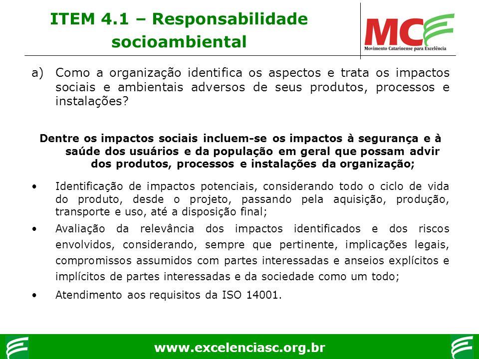 www.excelenciasc.org.br ITEM 4.1 – Responsabilidade socioambiental a)Como a organização identifica os aspectos e trata os impactos sociais e ambientai