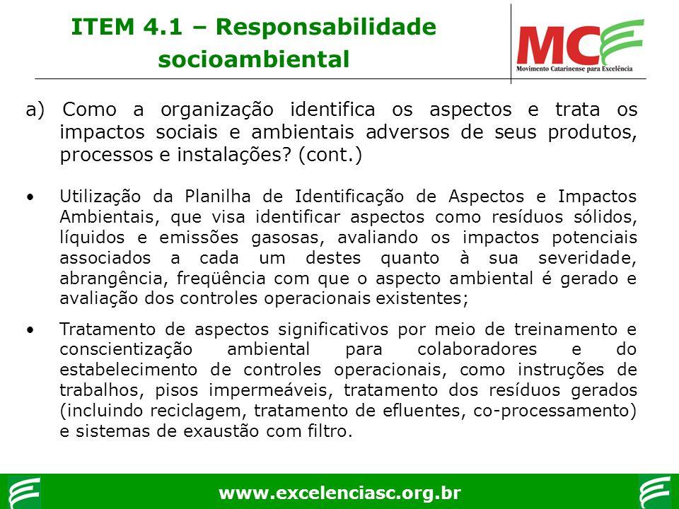 www.excelenciasc.org.br a) Como a organização identifica os aspectos e trata os impactos sociais e ambientais adversos de seus produtos, processos e i