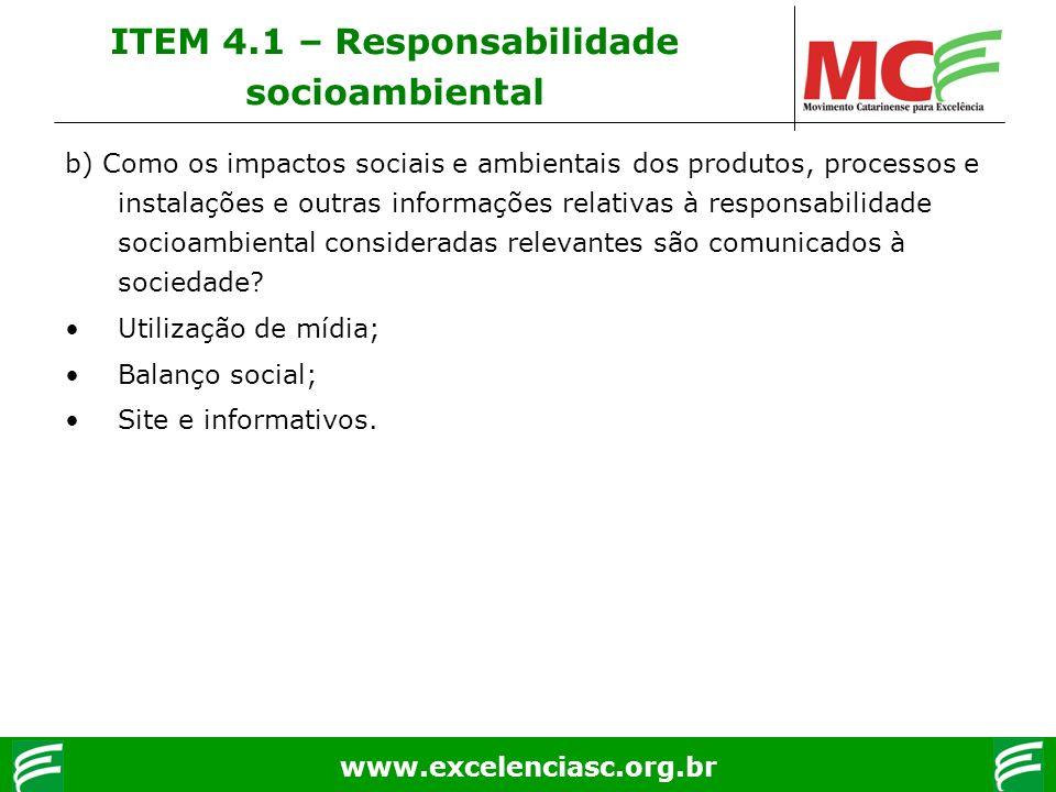 www.excelenciasc.org.br b) Como os impactos sociais e ambientais dos produtos, processos e instalações e outras informações relativas à responsabilida