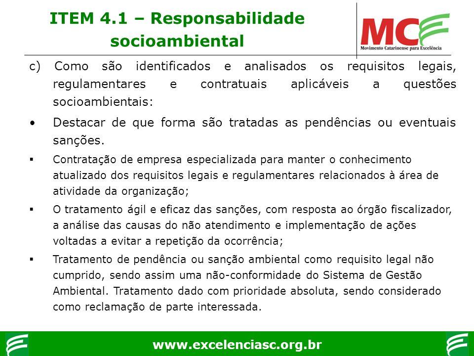 www.excelenciasc.org.br c) Como são identificados e analisados os requisitos legais, regulamentares e contratuais aplicáveis a questões socioambientai