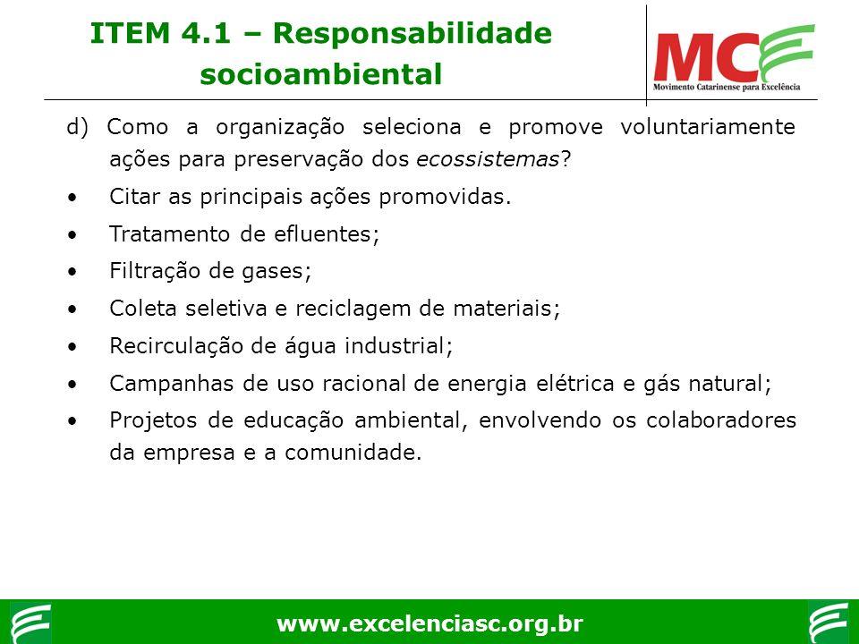www.excelenciasc.org.br d) Como a organização seleciona e promove voluntariamente ações para preservação dos ecossistemas? Citar as principais ações p