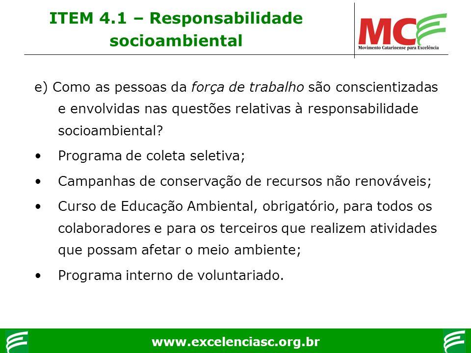 www.excelenciasc.org.br e) Como as pessoas da força de trabalho são conscientizadas e envolvidas nas questões relativas à responsabilidade socioambien