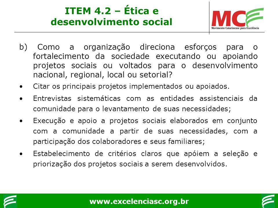 www.excelenciasc.org.br b) Como a organização direciona esforços para o fortalecimento da sociedade executando ou apoiando projetos sociais ou voltado