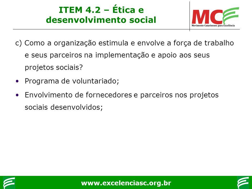 www.excelenciasc.org.br c) Como a organização estimula e envolve a força de trabalho e seus parceiros na implementação e apoio aos seus projetos socia
