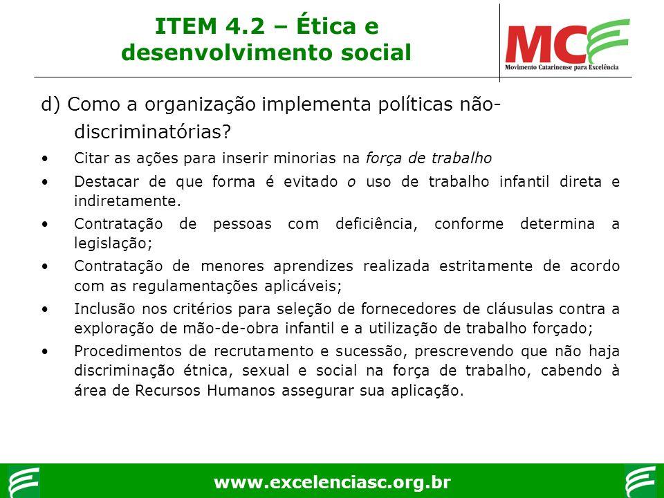 www.excelenciasc.org.br d) Como a organização implementa políticas não- discriminatórias? Citar as ações para inserir minorias na força de trabalho De