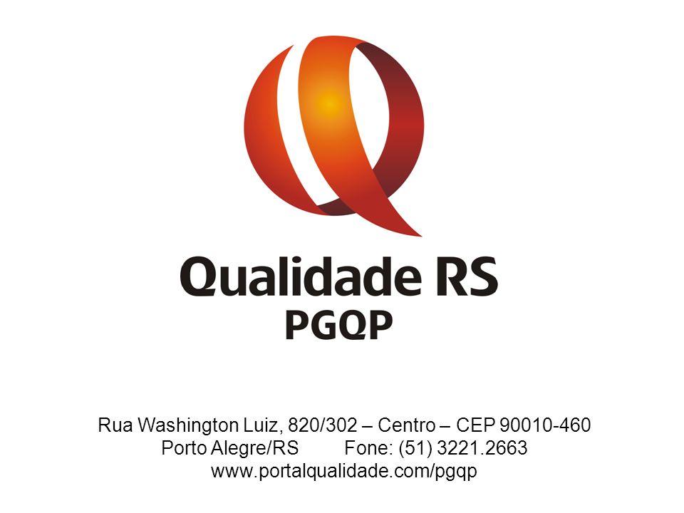 Rua Washington Luiz, 820/302 – Centro – CEP 90010-460 Porto Alegre/RS Fone: (51) 3221.2663 www.portalqualidade.com/pgqp