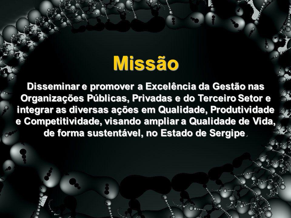 Missão Disseminar e promover a Excelência da Gestão nas Organizações Públicas, Privadas e do Terceiro Setor e integrar as diversas ações em Qualidade,