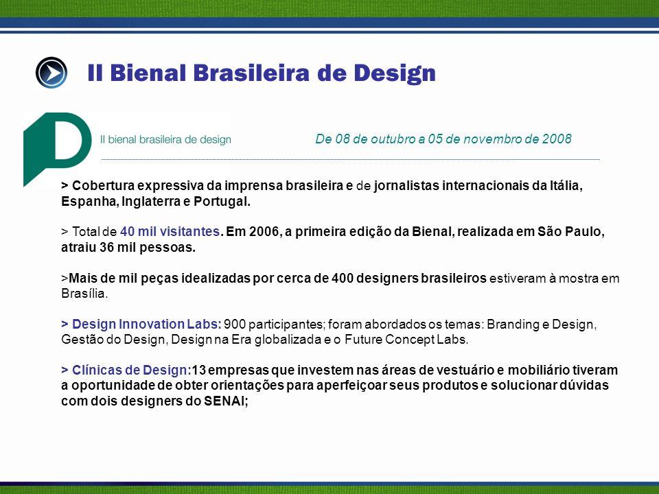 II Bienal Brasileira de Design > Cobertura expressiva da imprensa brasileira e de jornalistas internacionais da Itália, Espanha, Inglaterra e Portugal.