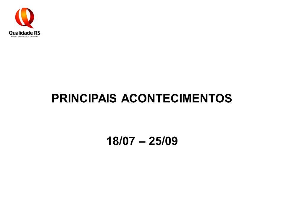 PRINCIPAIS ACONTECIMENTOS 18/07 – 25/09