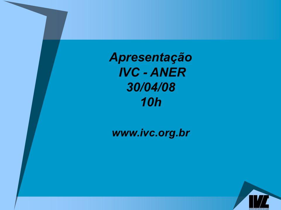 Apresentação IVC - ANER 30/04/08 10h www.ivc.org.br