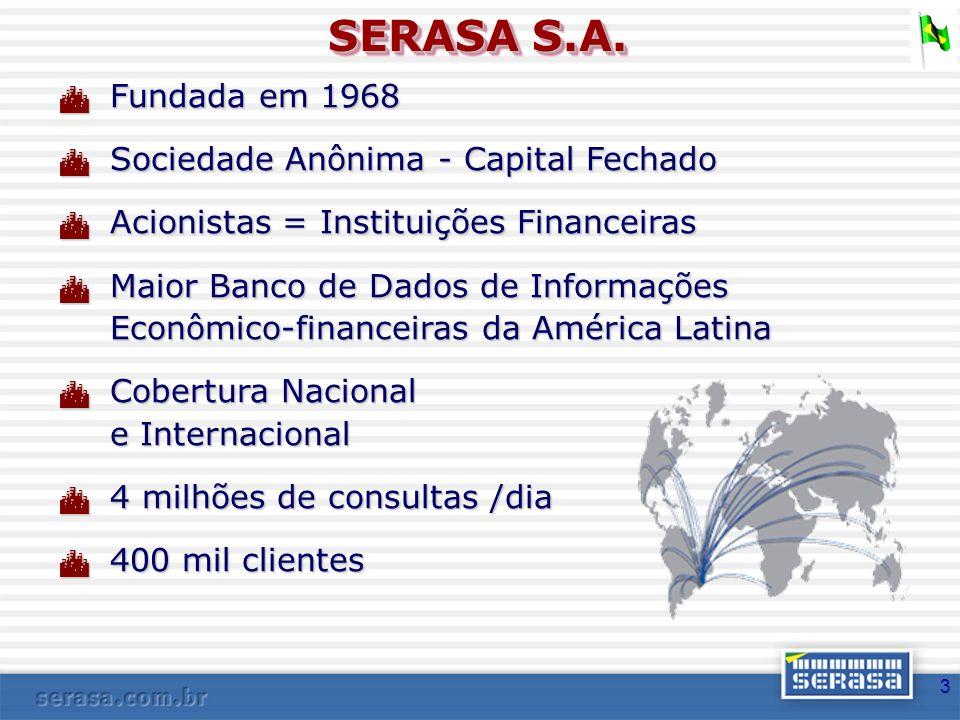4 PAPEL DA SERASA Instrumentalizar o mercado para a prática da Gestão do Risco de Crédito em cada uma das etapas do Ciclo de Negócios.
