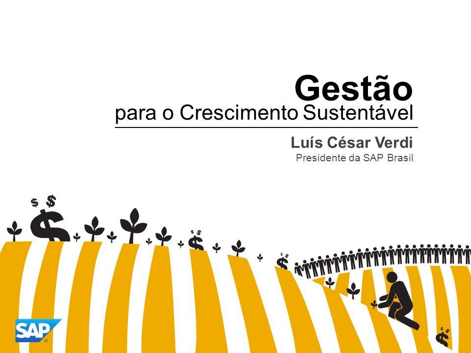 Gestão Luís César Verdi Presidente da SAP Brasil para o Crescimento Sustentável
