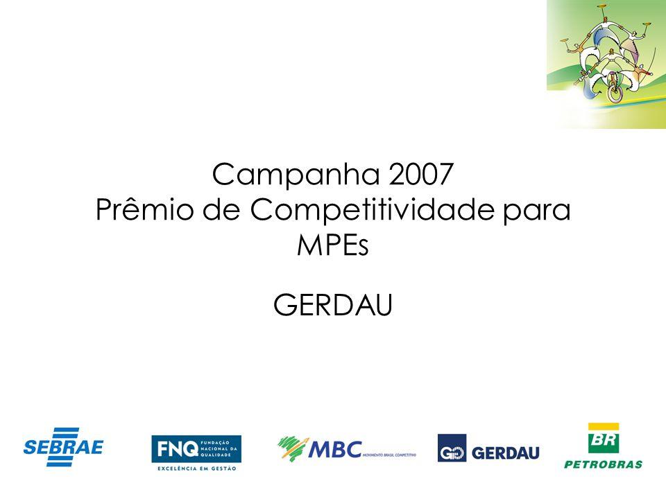 Campanha 2007 Prêmio de Competitividade para MPEs GERDAU