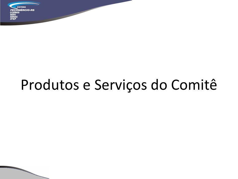 Produtos e Serviços do Comitê